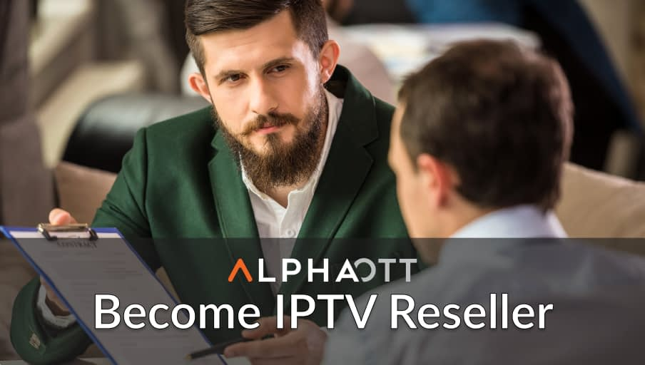 How To Become an IPTV Reseller?
